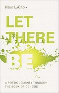 Let There Be: A Poetic Journey Through the Book of Genesis