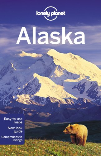 Lonely Planet Alaska 10th Ed.: 10th Edition - Jim DuFresne, Robert Kelly, Catherine Bodry