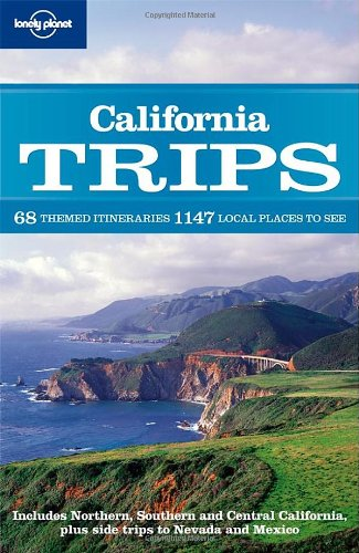 California Trips (Regional Travel Guide) - Ryan Van Berkmoes