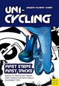 Unicycling: First Steps - First Tricks