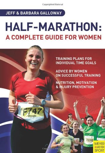 Half-Marathon: A Complete Guide for Women - Jeff Galloway; Barbara Galloway