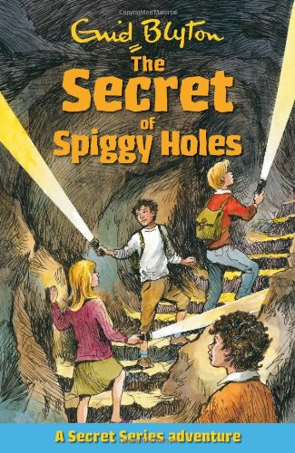 The Secret of Spiggy Holes (Secret Series) (Secret Series Adventure) - Enid Blyton