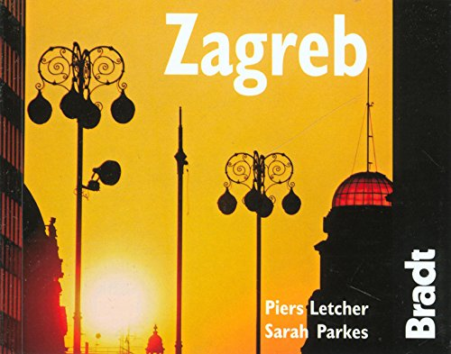 Zagreb: The Bradt City Guide (Bradt Mini Guide) - Piers Letcher