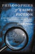 Philosophies of Crime Fiction
