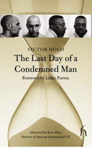 The Last Day of a Condemned Man (Hesperus Classics) - Victor Hugo, Libby Purves, Geoff Woollen