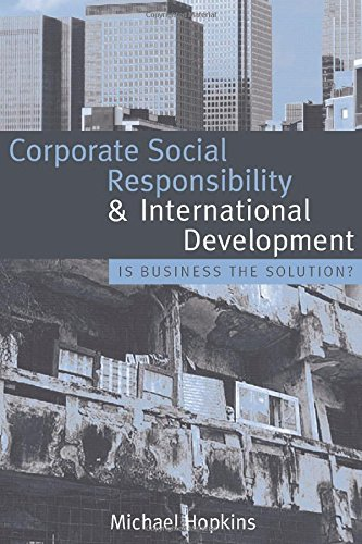 Corporate Social Responsibility and International Development: Is Business the Solution? - Michael Hopkins