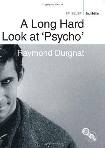 A Long Hard Look at 'Psycho' (BFI Silver) - Raymond Durgnat; Henry Miller