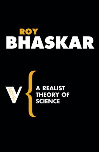 A Realist Theory of Science (Radical Thinkers) - Roy Bhaskar