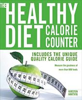 The Healthy Diet Calorie Counter: Includes the Unique Quality Calorie Guide*measure the Goodness of More Than 600 Foods