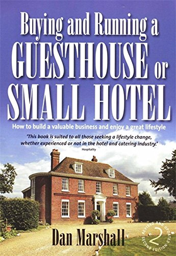Buying and Running a Guesthouse or Small Hotel - Dan Marshall