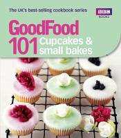 101 Cupcakes & Small Bakes: Triple-Tested Recipes