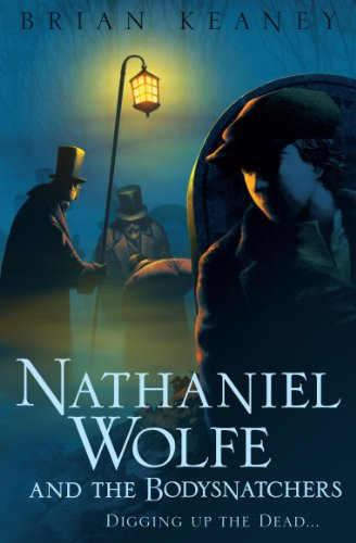 Nathaniel Wolfe and the Bodysnatchers - Brian Keaney