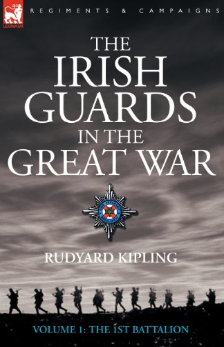 The Irish Guards in the Great War - volume 1 - The First Battalion - Rudyard Kipling