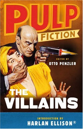 Pulp Fiction - The Villains: An Omnibus - Otto Penzler; Harlan Ellison
