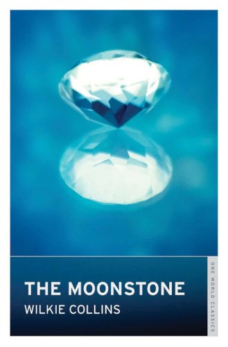 The Moonstone (Oneworld Classics) - Wilkie Collins