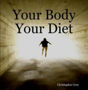 Your Body Your Diet