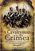 A Cavalryman in the Crimea: The Letters of Temple Godman, 5th Dragoon Guards
