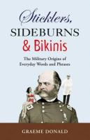 Sticklers, Sideburns & Bikinis: The Military Origins of Everyday Words and Phrases