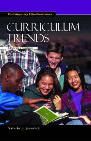 Curriculum Trends: A Reference Handbook (Contemporary Education Issues) - Valerie J. Janesick