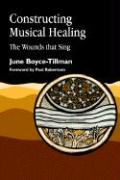 Constructing Musical Healing: The Wounds That Heal