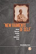 New Raiments of Self': African American Clothing in the Antebellum South (Dress, Body, Culture)