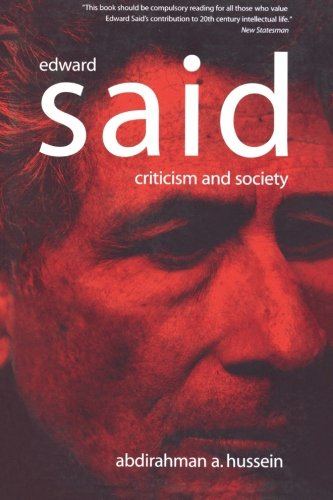 Edward Said: Criticism and Society - Abdirahman A. Hussein