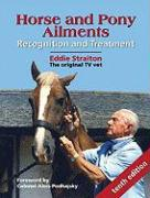 Horse and Pony Ailments: Recognition and Treatment
