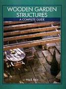 Wooden Garden Structures: A Complete Guide