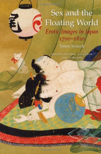 Sex and the Floating World: Erotic Images in Japan 1700-1820 - Second Edition - Timon Screech