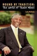 Bound by Tradition. the World of Thabo Mbeki