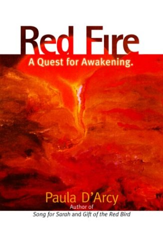 Red Fire : A Quest for Awakening - Paula D'Arcy