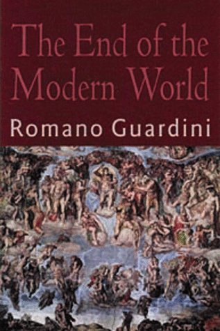 The End of the Modern World - Romano Guardini