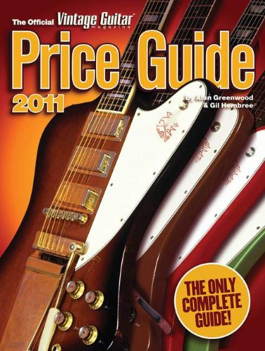 2011 Official Vintage Guitar Magazine Price Guide - Alan Greenwood; Gil Hembree