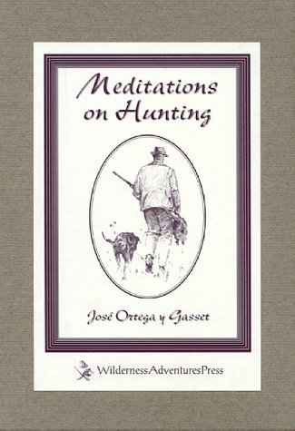 Meditations on Hunting - Jose Ortega Gasset