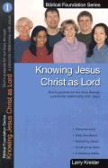 Knowing Jesus Christ as Lord: God's Purpose for Our Lives Through a Personal Relationship with Jesus