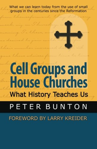 Cell Groups and House Churches: What History Teaches Us - Peter Bunton
