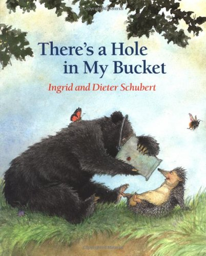 There's a Hole in My Bucket - Dieter Schubert