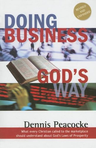 Doing Business God's Way - Dennis Peacocke