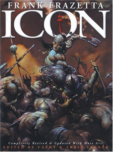 Icon: A Retrospective by the Grand Master of Fantastic Art - Frank Frazetta; Cathy Fenner; Arnie Fenner