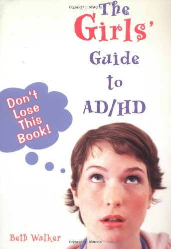 The Girls' Guide to AD/HD - Beth Walker