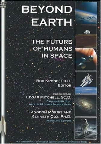 Beyond Earth: The Future of Humans in Space (Apogee Books Space Series) - Bob Krone PhD