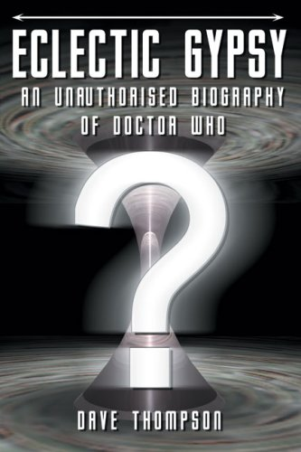 Eclectic Gypsy: An Unauthorised Biography of Dr. Who - Dave Thompson