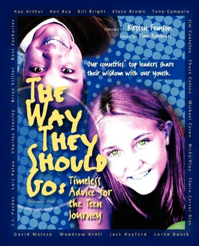 The Way They Should Go: Timeless Advice for the Teen Journey - Kirsten Femson