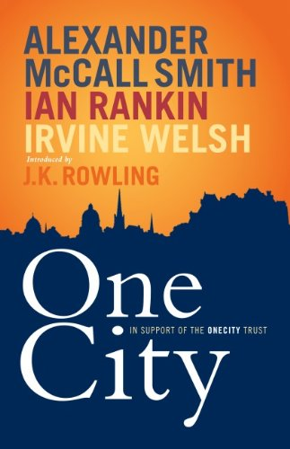 ONE CITY - Alexander McCall and Ian Rankin, Irvine Welsh Smith