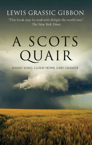 A Scots Quair: Sunset Song, Cloud Howe, Grey Granite - Lewis Grassic Gibbon