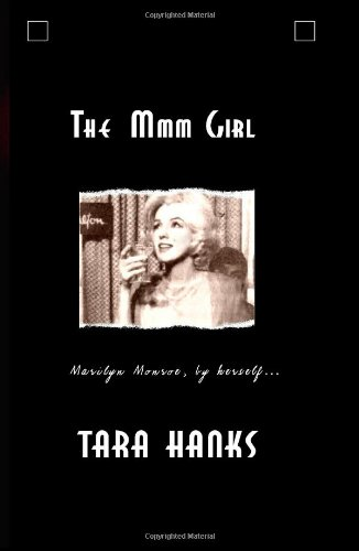 The MMM Girl: Marilyn Monroe, by Herself (1st edition) - Hanks, Tara