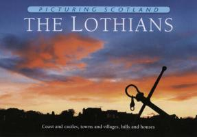 Picturing Scotland: The Lothians