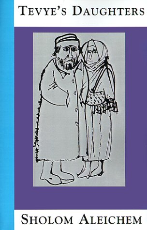Tevye's Daughters: Collected Stories of Sholom Aleichem - Sholem Aleichem