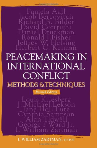 Peacemaking in International Conflict: Methods and Techniques (Revised Edition) - I. William Zartman