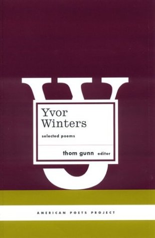 Yvor Winters: Selected Poems (American Poets Project) - Library Of America